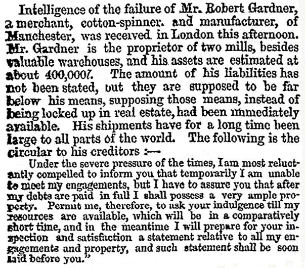 In 1847 when Gardner's short-term financial difficulties were reported in the press the total value of his assets was speculated at £400,000 by the Times.